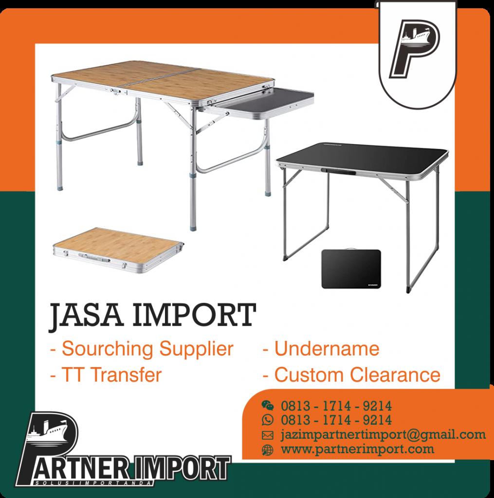 JASA IMPORT MEJA LIPAT | PARTNER IMPORT | 081317149214